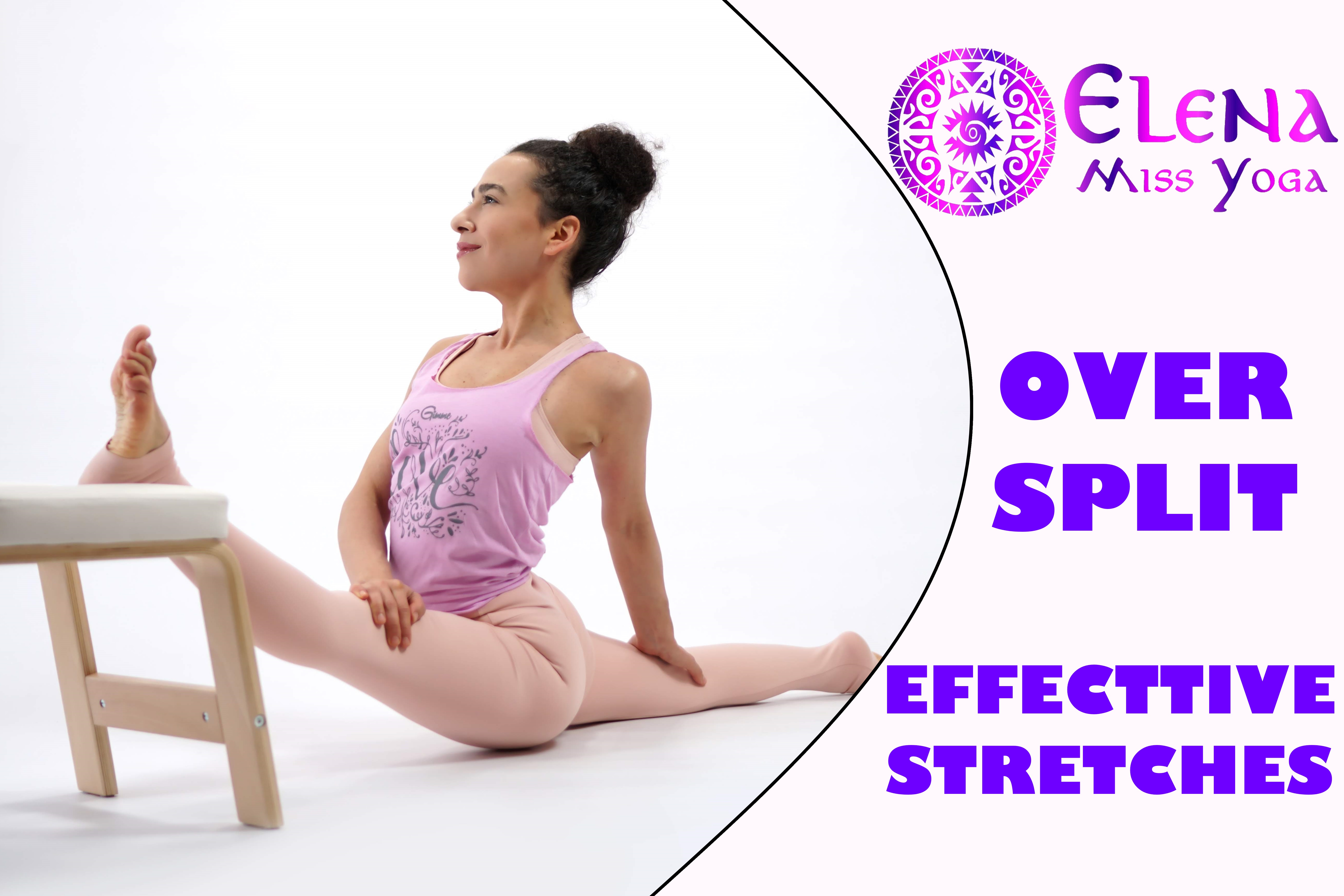 OVERSPLIT GUIDE! HOW TO IMPROVE YOUR YOUR OVERSPLITS WITH EFFECTIVE STRETCHES