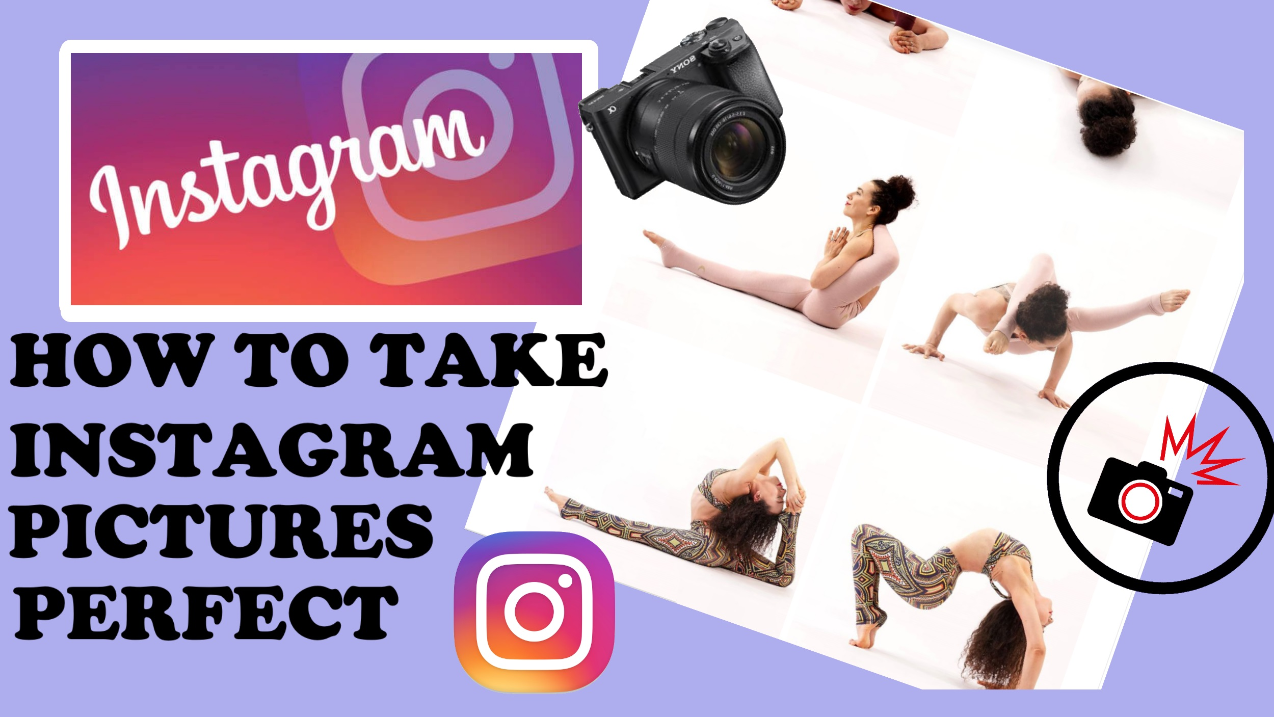 "HOW TO TAKE INSTAGRAM ""PICTURE PERFECT"" PHOTOS"